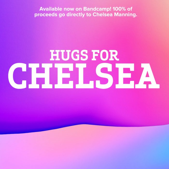 Various Artists - Hugs for Chelsea: benefit for Chelsea Manning