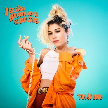 Jessica Hernandez & The Deltas - Telphone/Teléfono