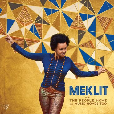 Meklit - When The People Move The Music Moves Too