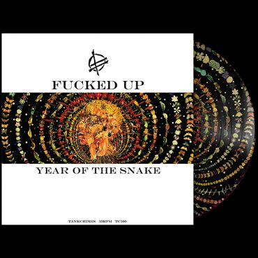 Fucked Up - Year Of The Snake