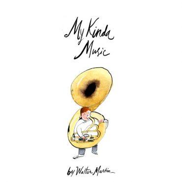 Walter Martin - My Kinda Music
