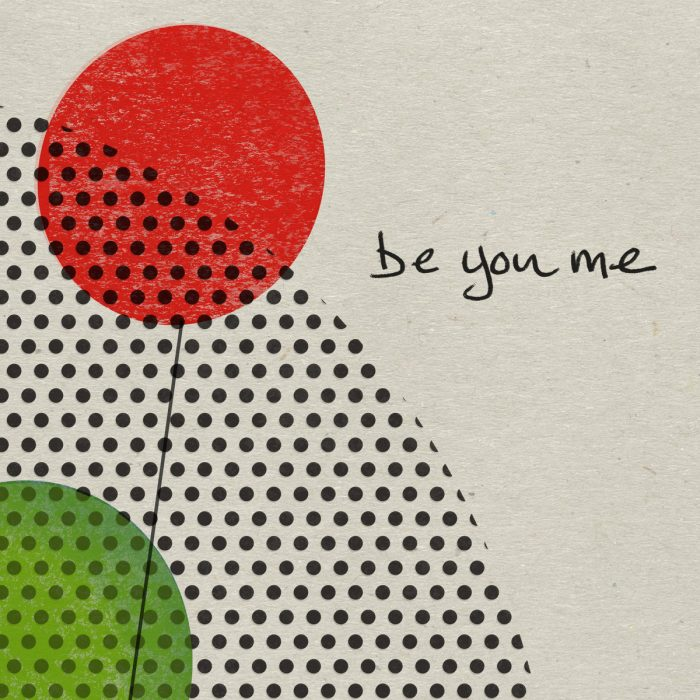 Be You Me - Be You Me