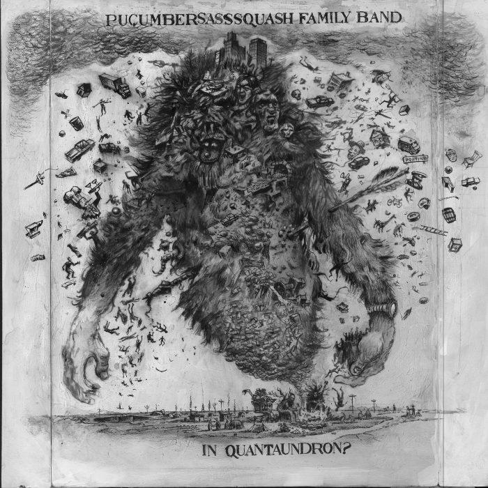 Pucumber Sasssquash Family Band - Quantaundron?