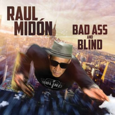 Raul Midón - Bad Ass and Blind