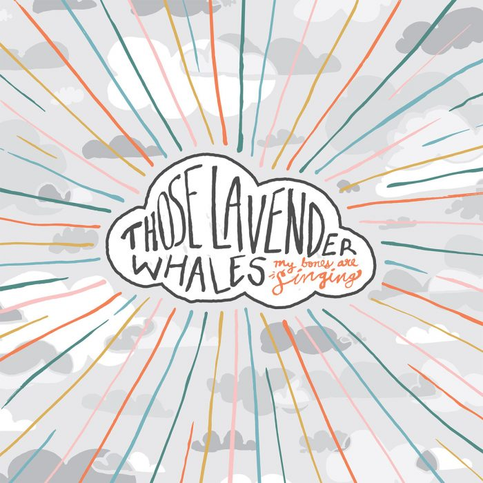 Those Lavender Whales - My Bones Are Singing