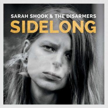 Sarah Shook & The Disarmers - Sidelong