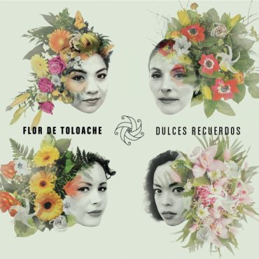 Flor De Toloache - Las Caras Lindas