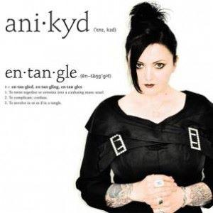 Ani Kyd - Entangle