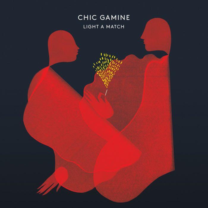 Chic Gamine - Light A Match