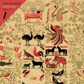 Iron And Wine - Archive Series Volume No. 1
