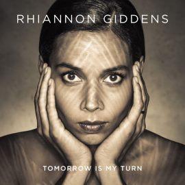 Rhiannon Giddens - Tomorrow Is My Turn