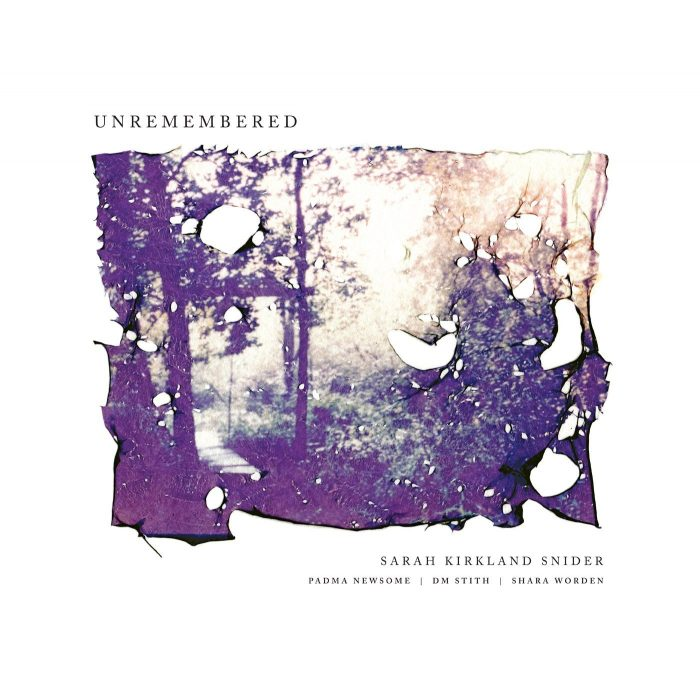 Sarah Kirkland Snider - Unremembered