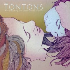 The Tontons - Make Out King and Other Stories of Love