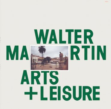 Walter Martin - Arts & Leisure
