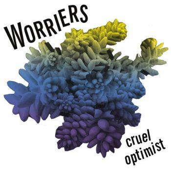 Worriers - Cruel Optimist